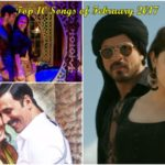Top 10 Bollywood Songs of February 2017 that you absolutely must tune into!