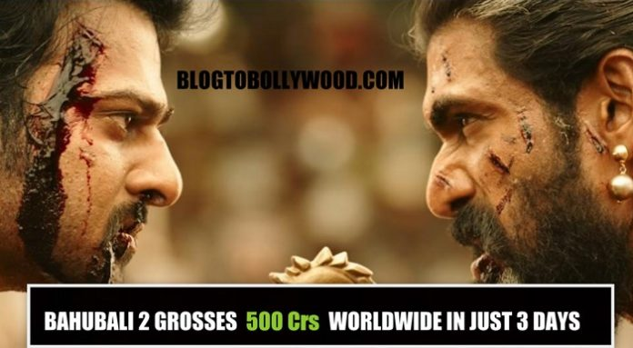 Bahubali 2 Worldwide Box Office Collection, Grosses 500 Crores In The First Weekend