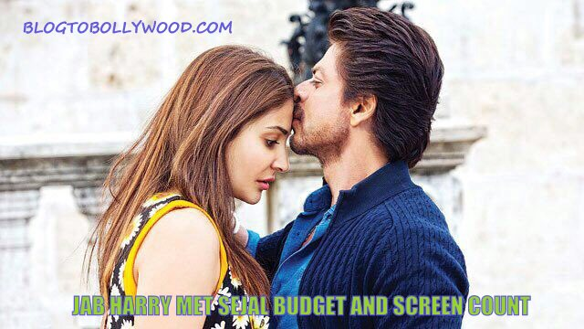 Jab Harry Met Sejal Budget, Screen Count, Economics and Box Office
