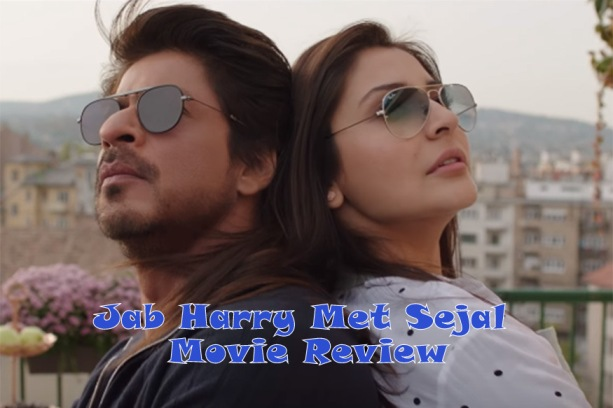 Jab Harry Met Sejal Movie Review - Shah Rukh Khan and Anushka Sharma's endearing chemistry redefines love and romance!