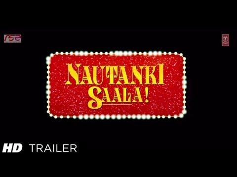 Exclusive theatrical trailer of Nautanki Saala