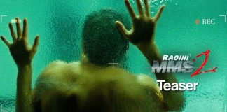 Ragini MMS 2 teaser trailer
