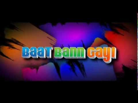 Theatrical Trailer of Baat Ban Gayi : Its Double Trouble Time.
