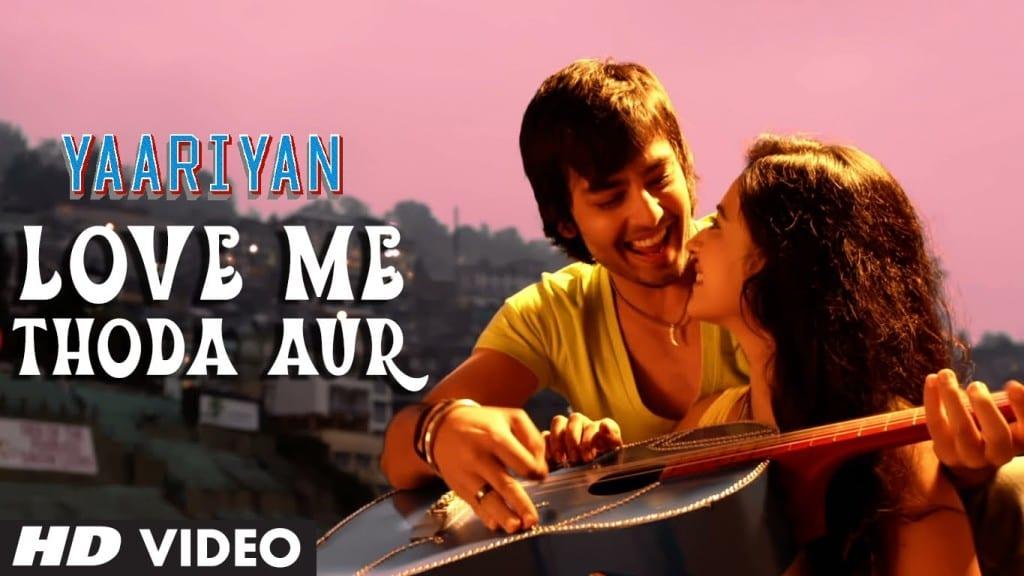 Love Me Thoda Aur Video Song – Yaariyan | Movie Video Songs