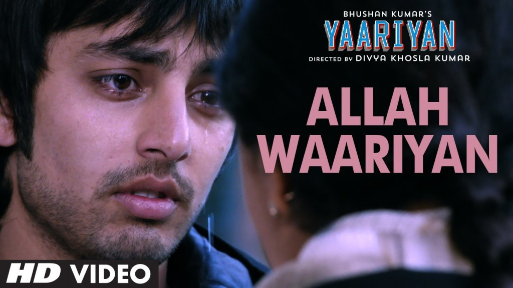 Allah Waariyan Video Song – Yaariyan | Movie Video Songs
