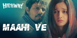 Maahi Ve Video Song Highway
