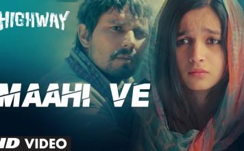 Maahi Ve Video Song Highway