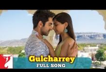 Gulcharrey Video Song -Bewakoofiyaan