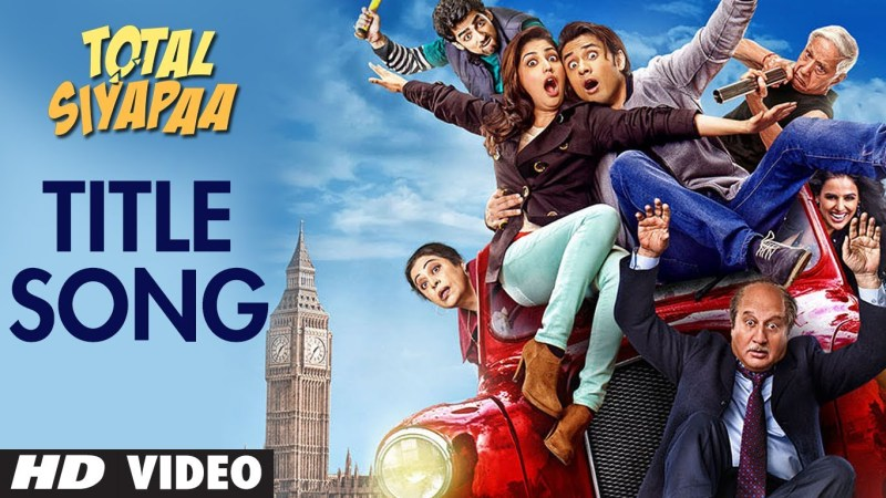 Total Siyapaa Title Song Video – Official Full HD Movie Video Songs