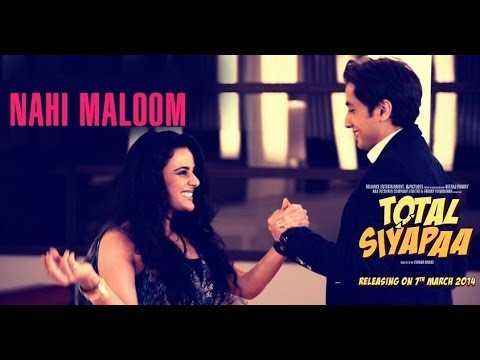 Nahi Maloom Video Song – Total Siyapaa | Official Full HD Movie Video Songs