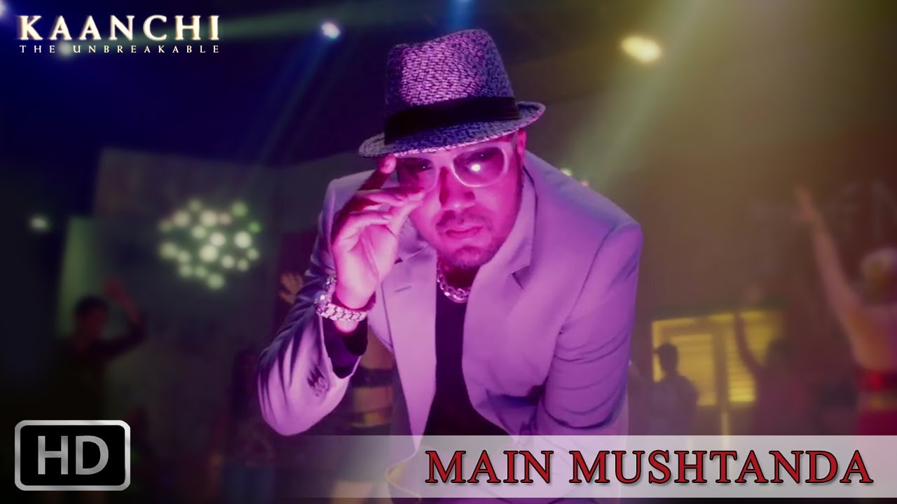 Mushtanda Video Song – Kaanchi | Official Full HD Movie Video Songs