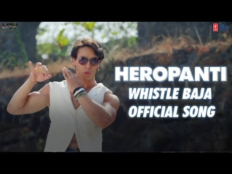 Whistle Baja Video Song – Heropanti | Official Full HD Movie Video Songs