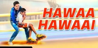 Hawaa Hawaai Title Video Song