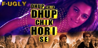Dhup Chik Video Song - Fugly | Official Full HD Movie Video Songs