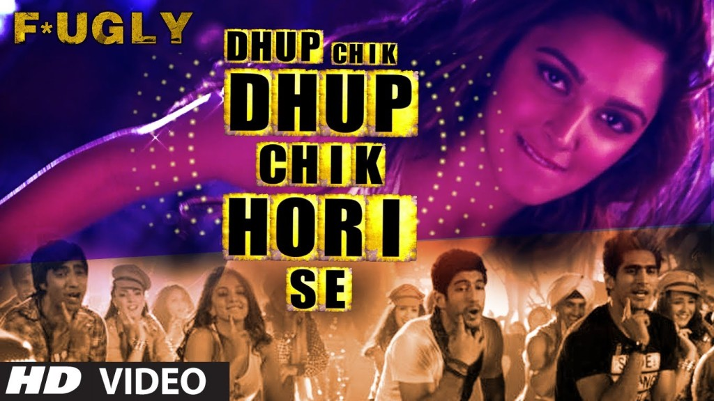 Dhup Chik Video Song – Fugly | Official Full HD Movie Video Songs