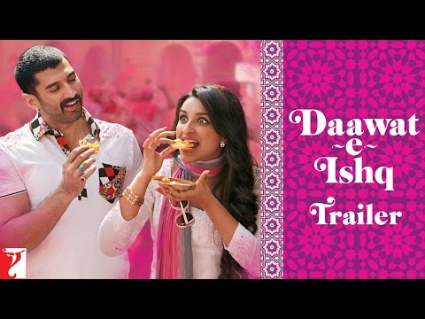 Daawat-E-Ishq Theatrical Trailer feat. Aditya and Parineeti