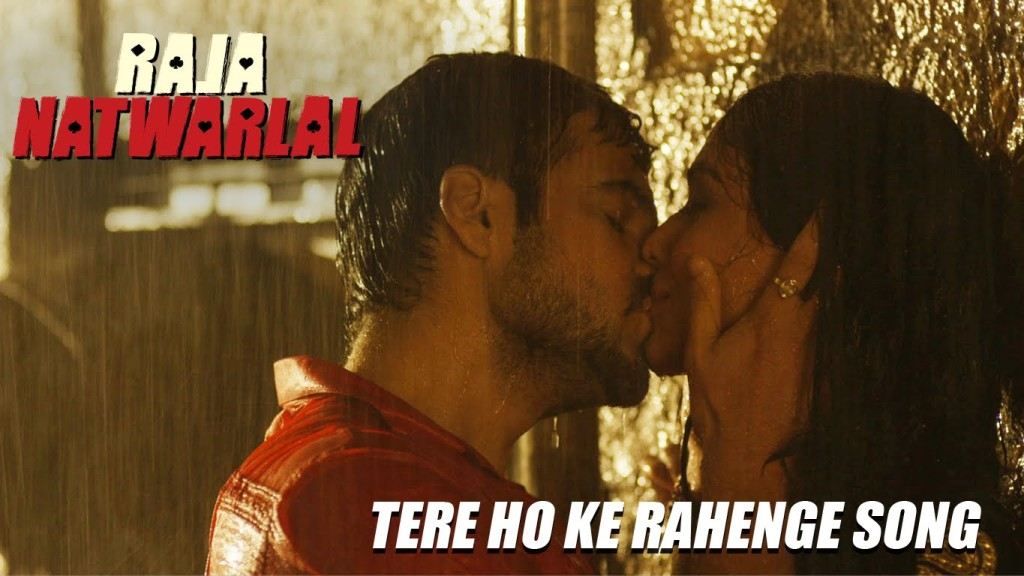 Tere Ho ke Rahenge video song from Raja Natwarlal