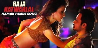 Namak Paare Video Song - Raja natwarlal