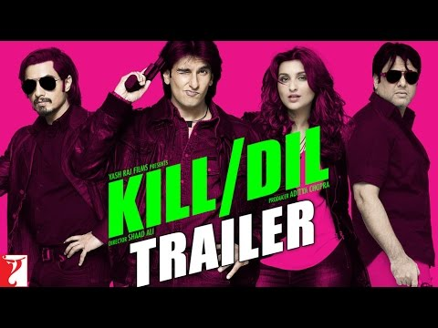 Kill Dil  Movie Trailer : Official Theatrical Trailer