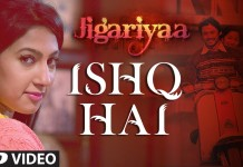 Jigariyaa Movie Ishq Hai video song