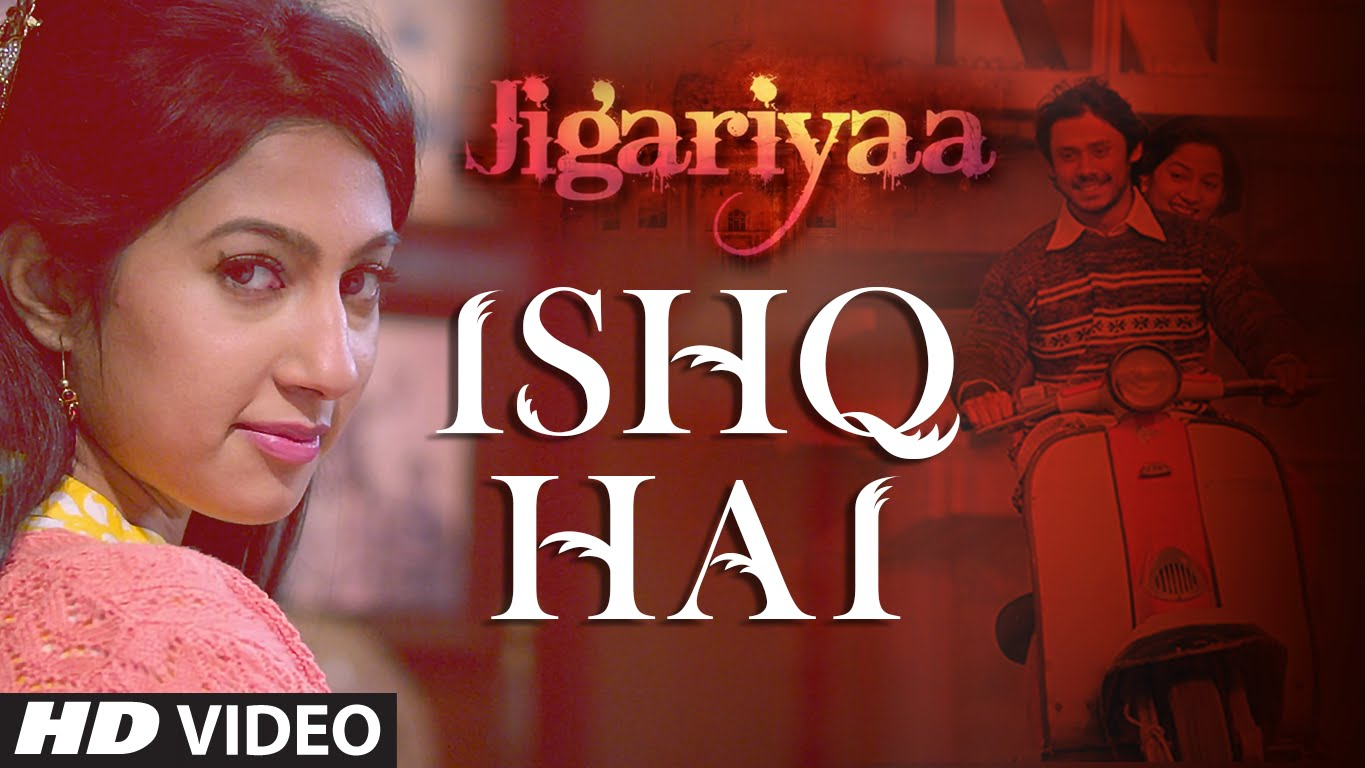 Ishq Hai Video Song – Jigariyaa | Official HD Movie Video Songs