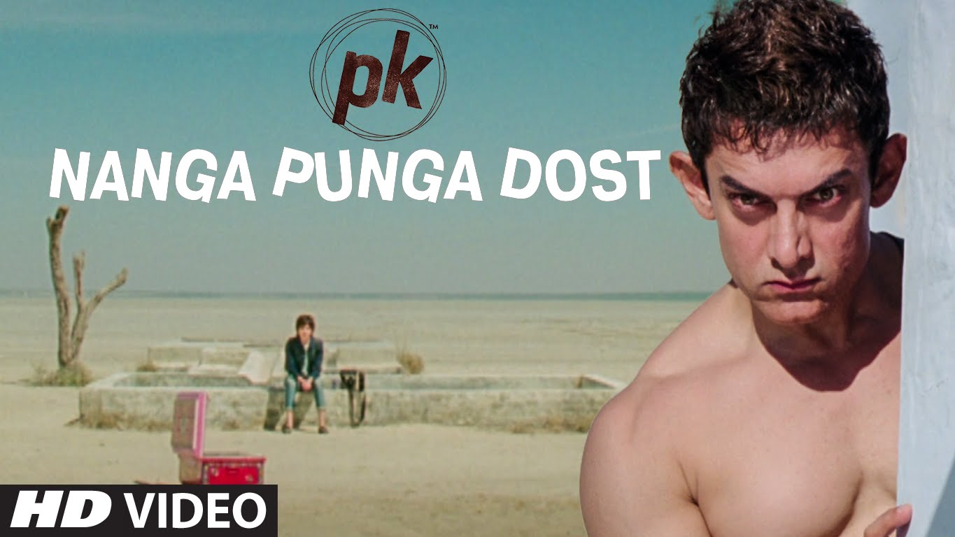 Nanga Punga Dost Song and Lyrics | PK | Official Video Songs