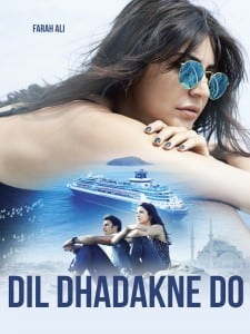 Star Cast of Dil Dhadakne Do - Anushka Sharma as Farah Ali