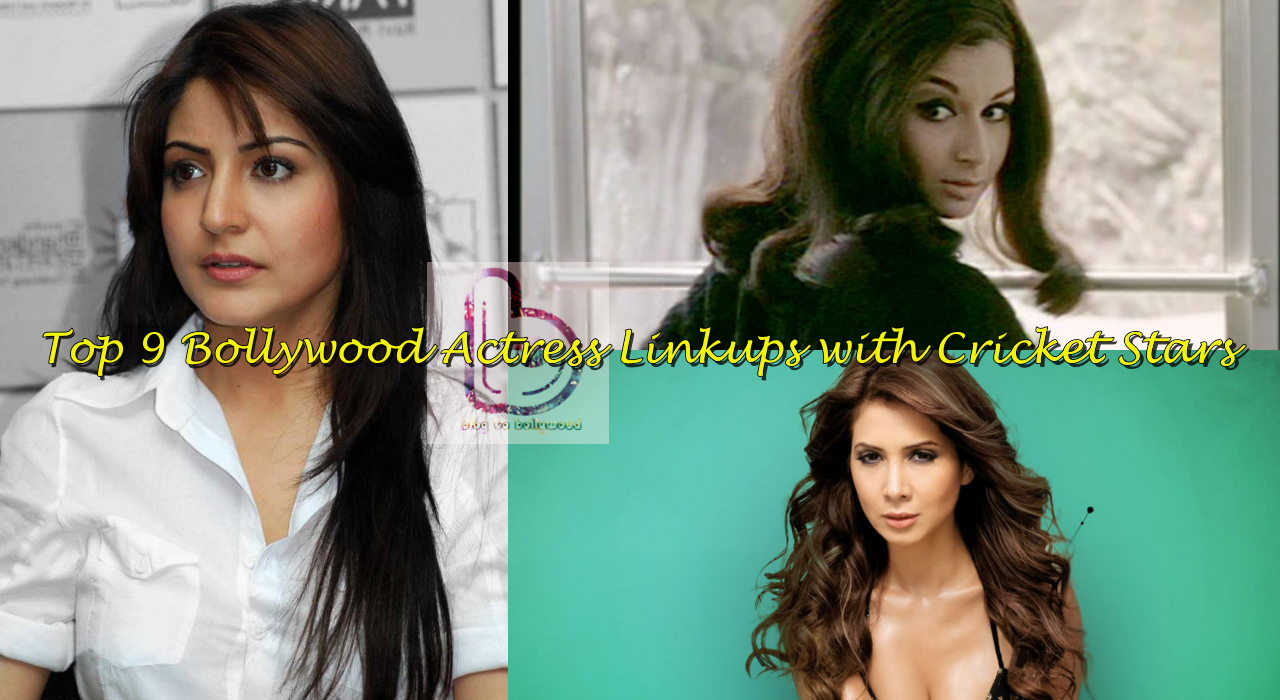 Top 9 Bollywood Actress Love Linkups With Cricketers