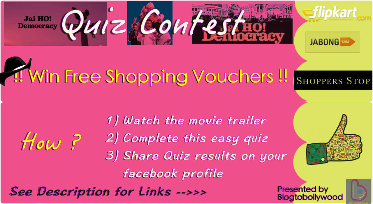 Jai Ho Democracy Contest : Win Shoppers, Jabong, Flipkart Vouchers ! Hurry Up !!