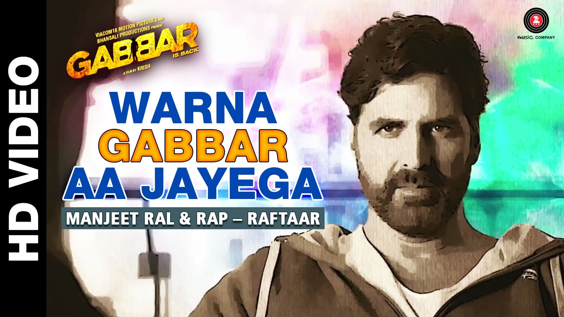 Warna Gabbar Aa Jayega Video Song – Gabbar Is Back | Official Video Song