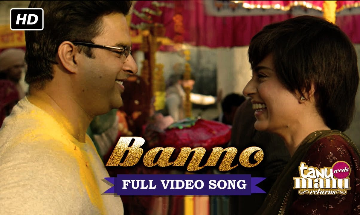 Banno Video Song – Tanu Weds Manu Returns | Official Video Song