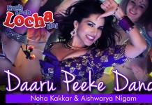 Daaru Peeke Dance Video Song - Kuch Kuch Locha Hai | Official Video Song