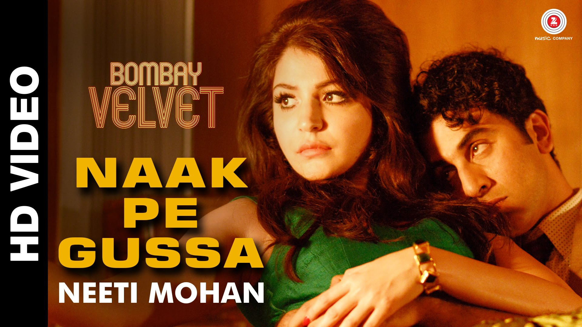 Naak Pe Gussa Video Song – Bombay Velvet | Official Video Song