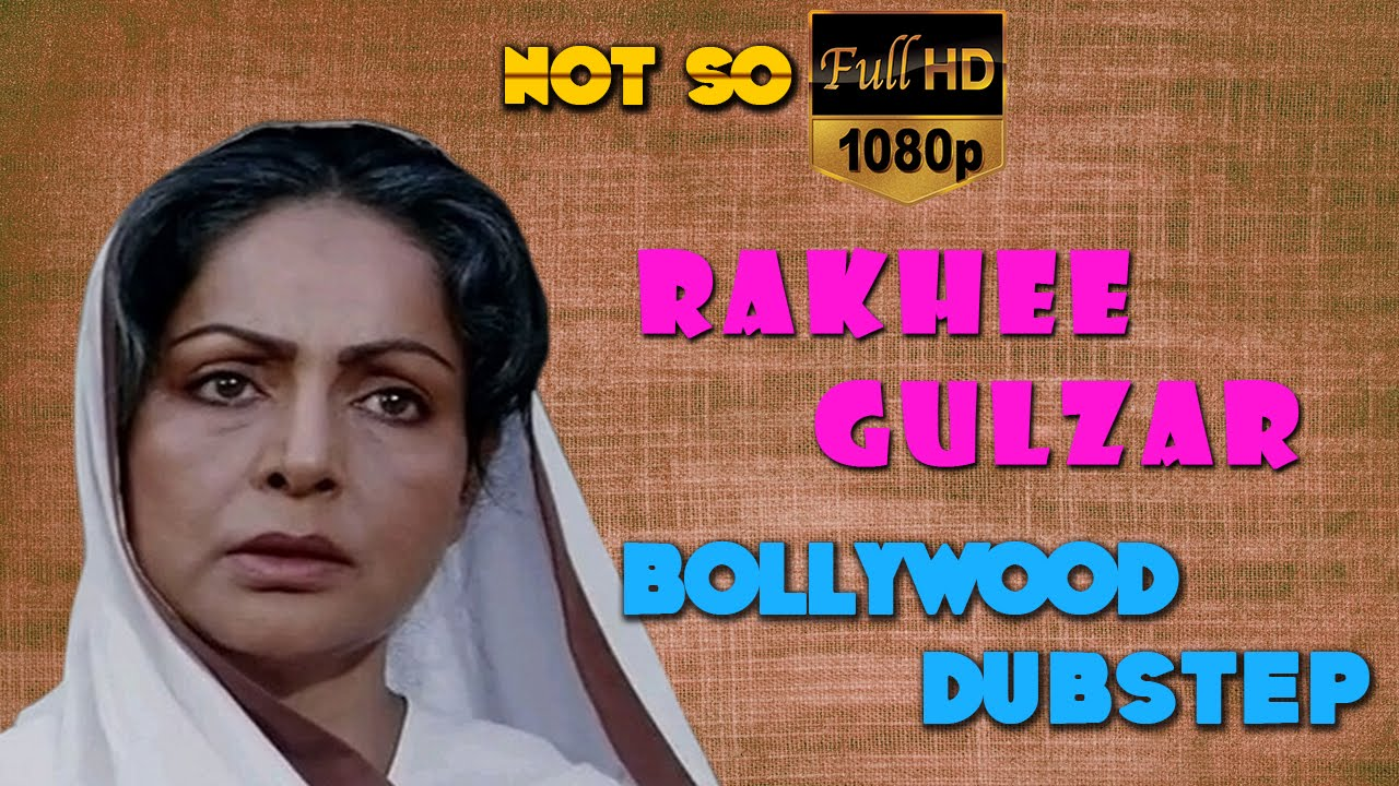 Rakhee Karan Arjun Bollywood DubStep – Mother of Bollywood