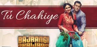 Tu Chahiye Video Song - Bajrangi Bhaijaan | Official Video Song