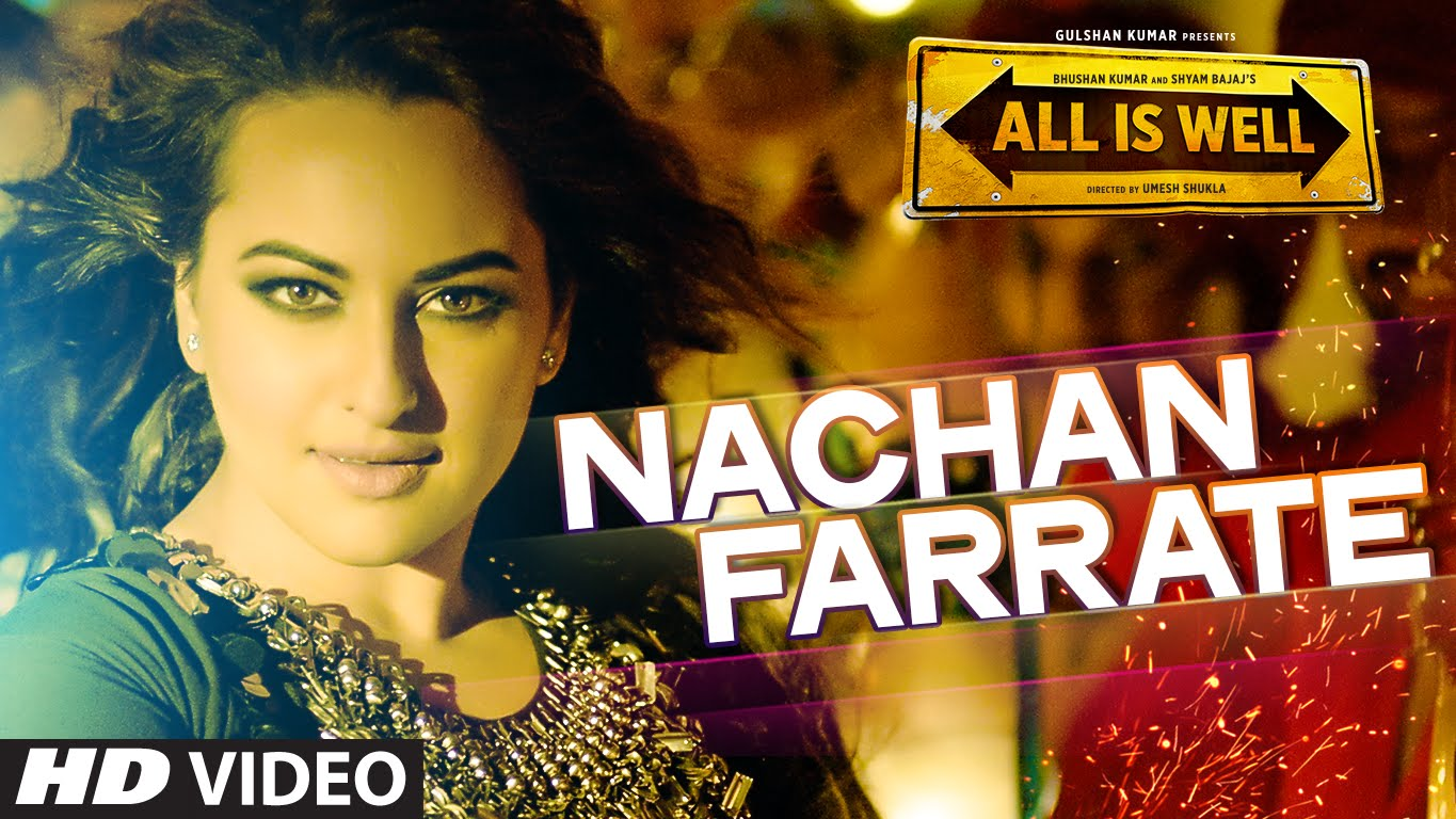Nachan Farrate Video Song – All Is Well | Official Video Song