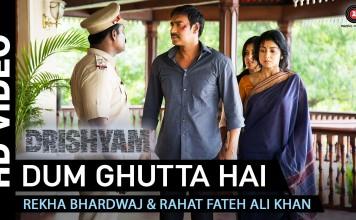 Dum Ghutta Hai Video Song - Drishyam | Official Video Song