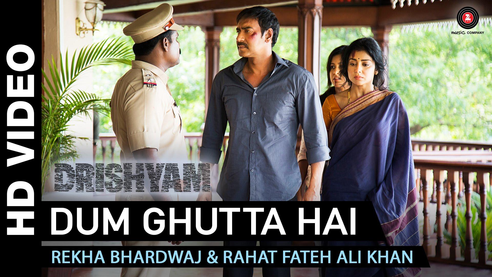 Dum Ghutta Hai Video Song – Drishyam | Official Video Song