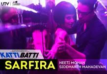 Sarfira Video Song – Katti Batti | Official Video Songs