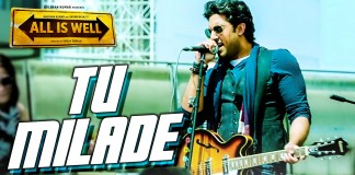 Tu Milade Video Song - All Is Well   Official Video Songs