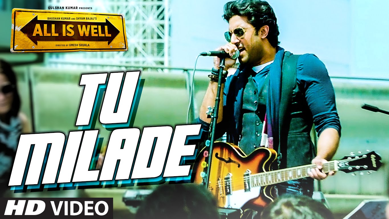 Tu Milade Video Song – All Is Well | Official Video Songs