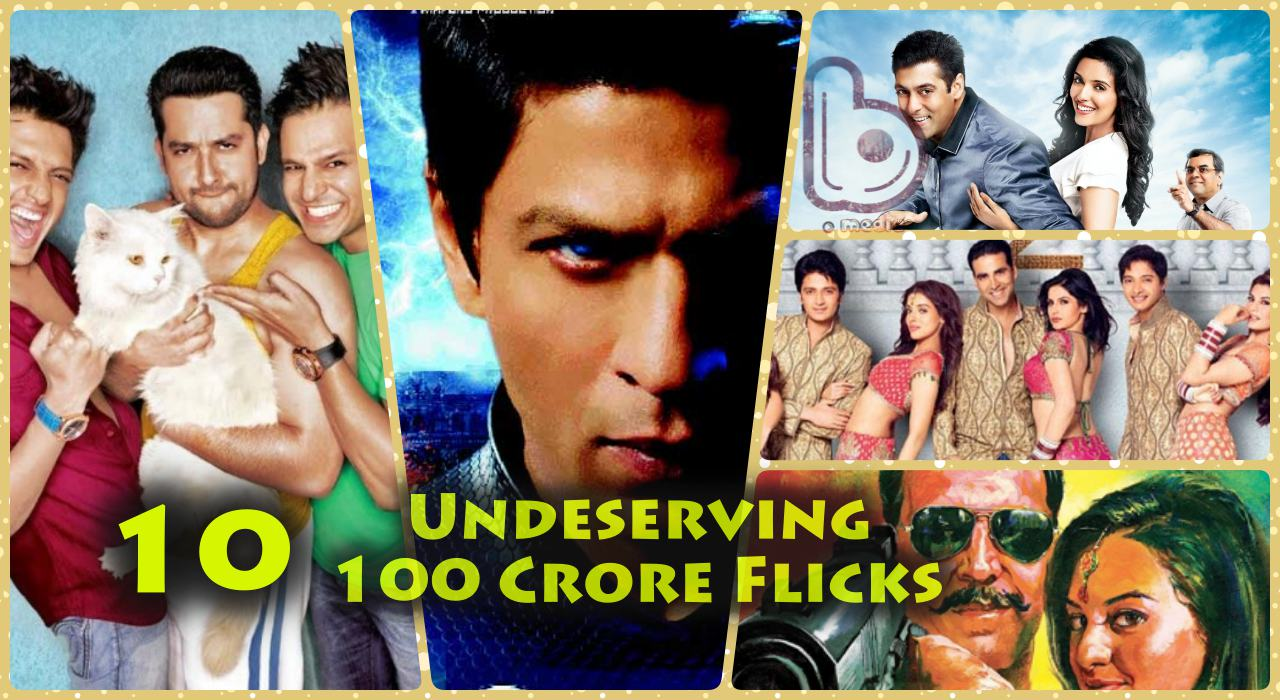 15 Undeserving Movies in Bollywood's 100 Crore Club