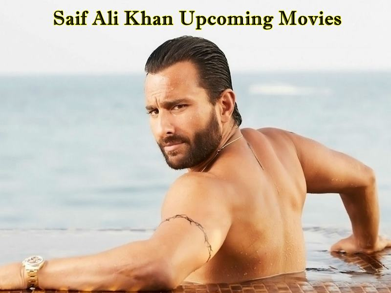 Saif Ali Khan upcoming movies 2018- 2019 with release dates