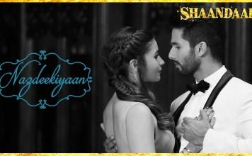 Check out the dreamy number 'Nazdeekiyaan' from Shaandaar!