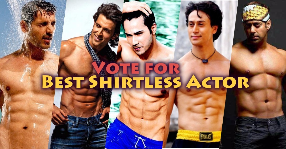 10 Hottest Shirtless Bollywood Actors – Actors With Amazing Bodies