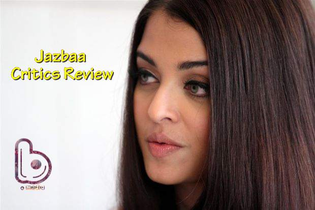 Jazbaa Critics Review for the movie seems above average