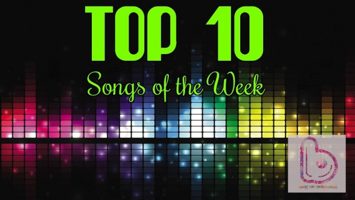 Top 10 Songs of the Week