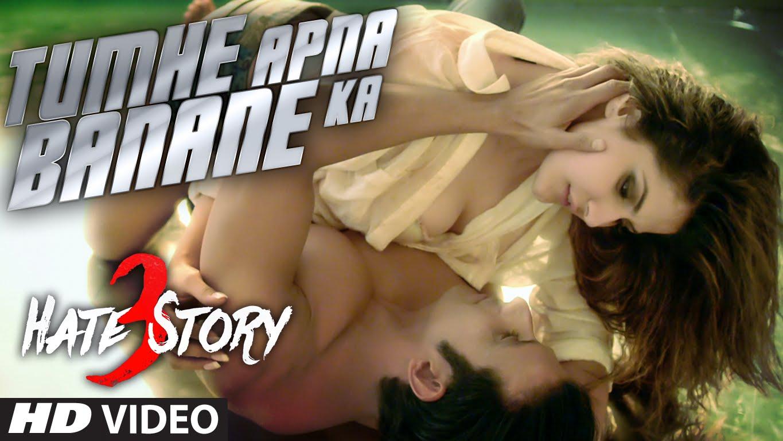 New song from Hate Story 3 | Tumhe Apna Banane Ka