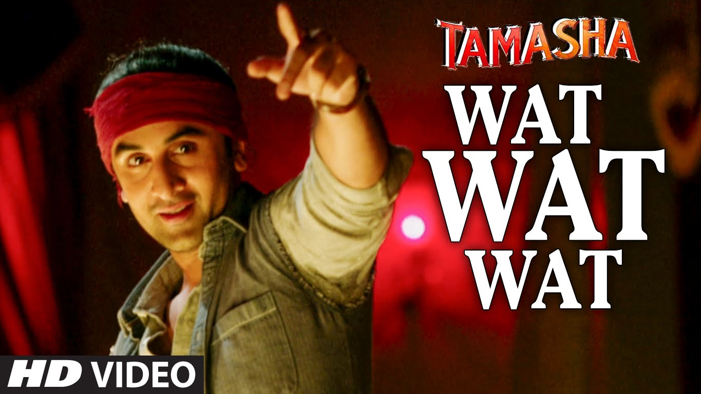 Watch the video of 'Wat Wat Wat' Song | Tamasha