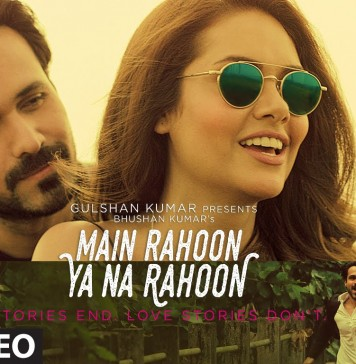 Main Rahoon Ya Na Rahoon is a Bitter Sweet Symphony for Ears